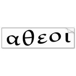 atheist_in_greek_bumper_sticker-rb3dc24a1fca24c54837e013116aca9e8_v9wht_8byvr_324